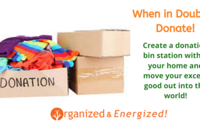 When in Doubt ~ Move it Out! Donate and Move Your Good Forward