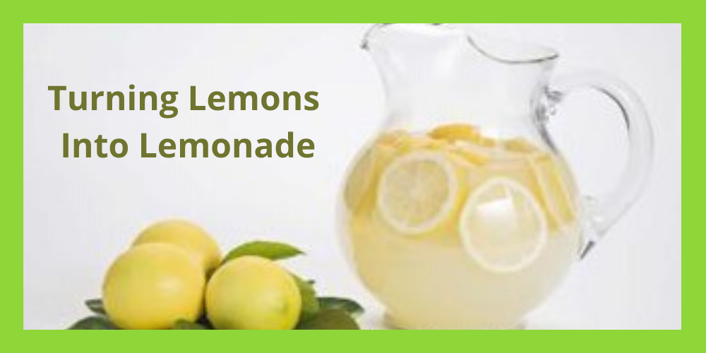 How You Can Turn Lemons into Lemonade
