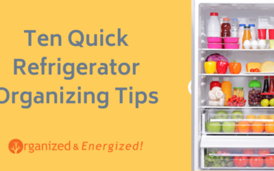 Ten Quick Refrigerator Organizing Tips