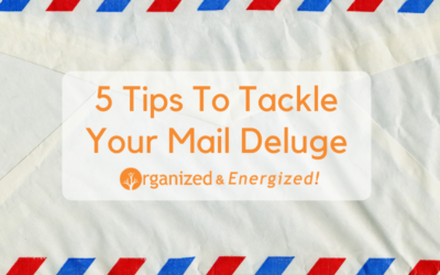 5 Tips To Tackle Your Mail Deluge