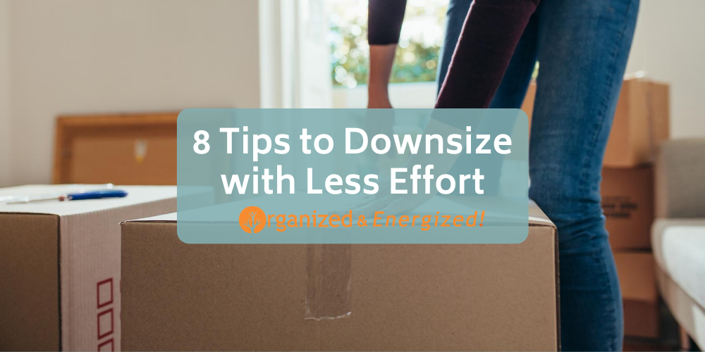 8 Tips to Downsize with Less Effort