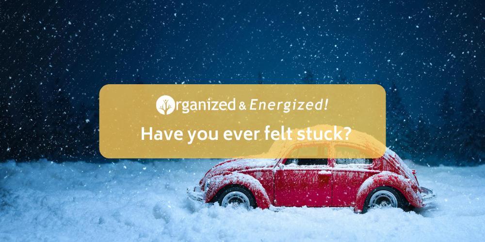 Have You Ever Felt Stuck?