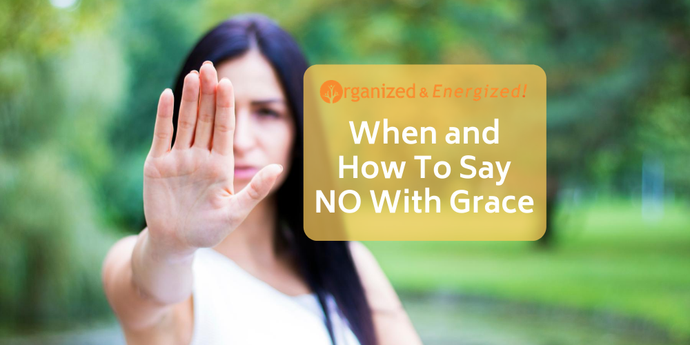 When and How To Say NO With Grace