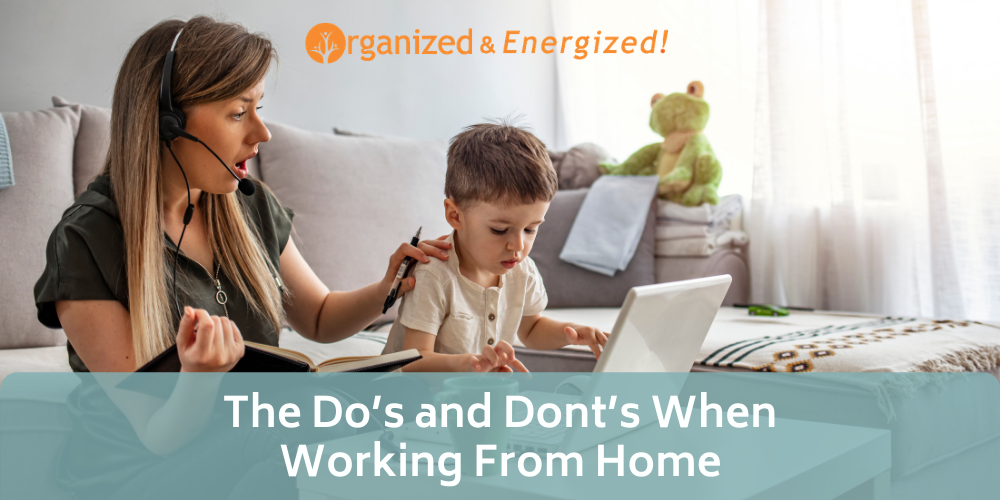 The Do's and Dont's When Working From Home