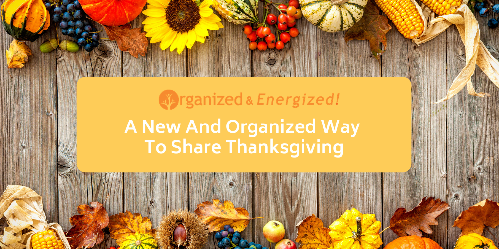 A New And Organized Way To Share Thanksgiving
