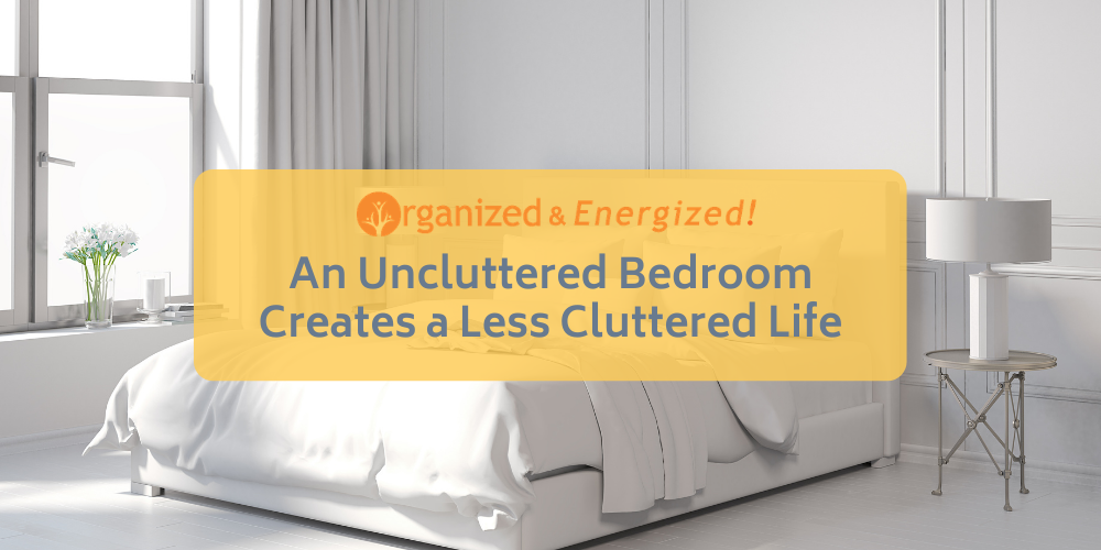 An Uncluttered Bedroom Creates a Less Cluttered Life