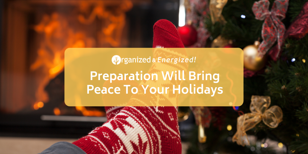 Preparation Will Bring Peace To Your Holidays