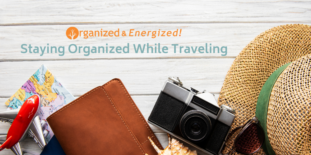 Staying Organized While Traveling