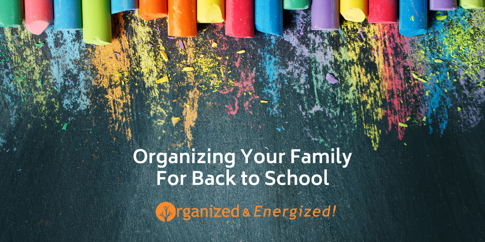 Organizing Your Family For Back to School